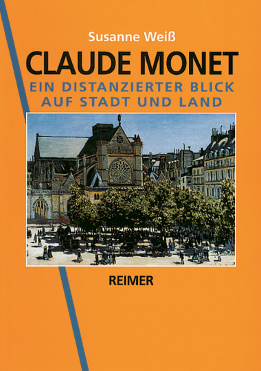 Claude Monet. Ein distanzierter Blick auf Stadt und Land. Werke 1859-1889.