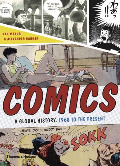 Comics. Eine globale Geschichte, 1968 bis heute.