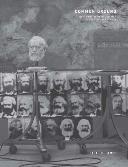 Common Ground. German Photographic Cultures across the Iron Curtain. Die fotografischen Kulturen Deutschlands über den Eisernen Vorhang hinweg.