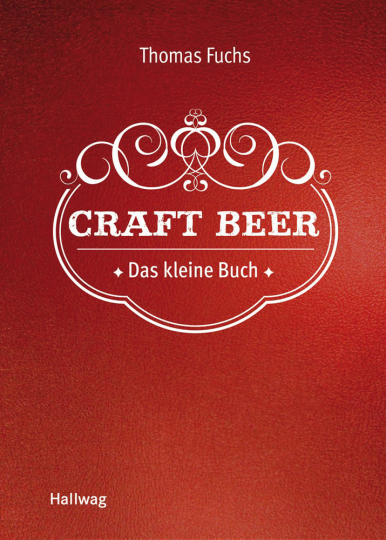 Craft Beer. Das kleine Buch.