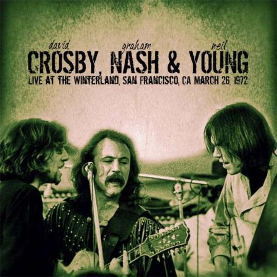 Crosby, Nash & Young. Live At The Winterland, San Francisco, 1972. CD.