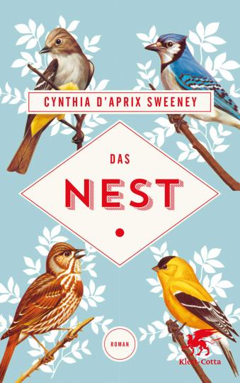Cynthia D'Aprix Sweeney. Das Nest. Roman.