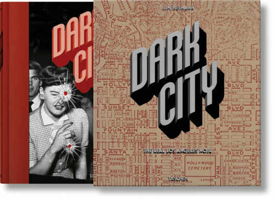 Dark City. The Real Los Angeles Noir.
