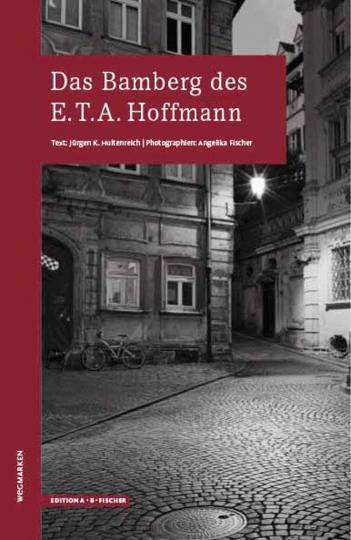 Das Bamberg des E.T.A.Hoffmann.