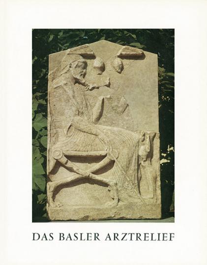 Das Basler Arztrelief. Studien zum griechischen Grab- und Votivrelief um 500 v. Chr. und zur vorhippokratischen Medizin.