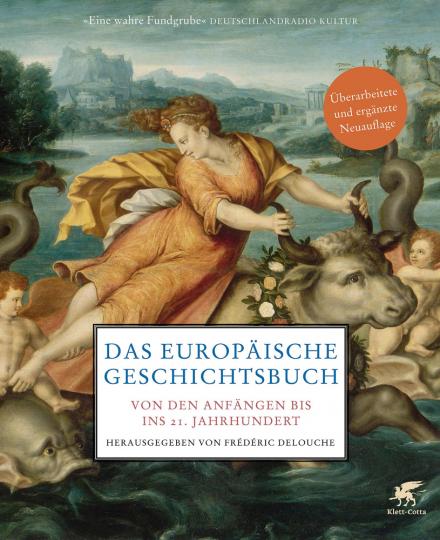Das europäische Geschichtsbuch. Von den Anfängen bis ins 21. Jahrhundert.