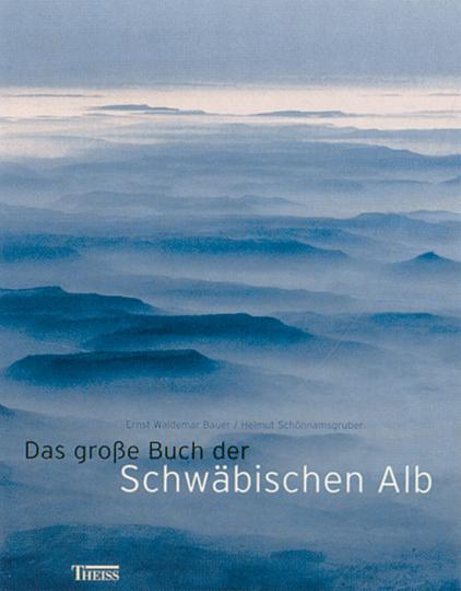 Das große Buch der Schwäbischen Alb.