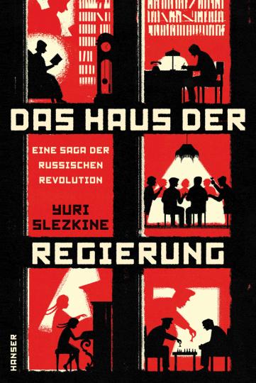 Das Haus der Regierung. Eine Saga der Russischen Revolution.