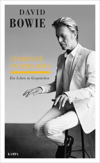 David Bowie. Stardust Interviews. Ein Leben in Gesprächen.