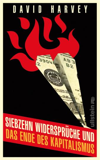 David Harvey. Siebzehn Widersprüche und das Ende des Kapitalismus.