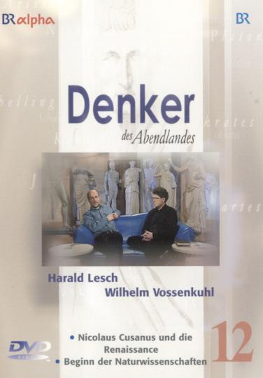 Denker des Abendlandes 12. Nicolaus Cusanus und die Renaissance. Beginn der Naturwissenschaften. DVD.