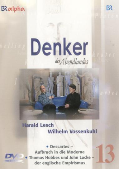 Denker des Abendlandes 13. Descartes - Aufbruch in die Moderne. Thomas Hobbes und John Locke. DVD.