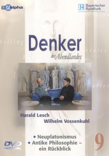 Denker des Abendlandes 9. Neuplatonismus. Antike Philosophie - ein Rückblick. DVD.