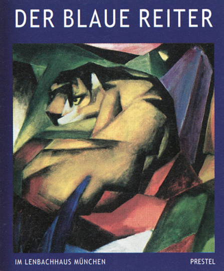 Der Blaue Reiter im Lenbachhaus München. Katalogbuch.
