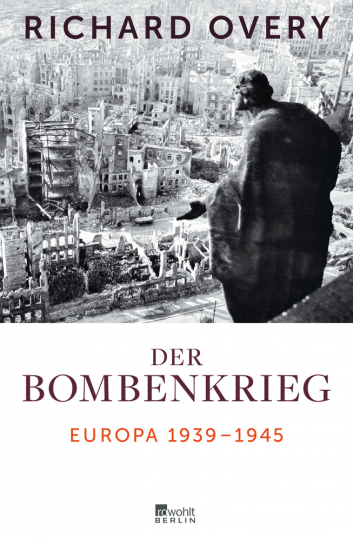 Der Bombenkrieg. Europa 1939 bis 1945.