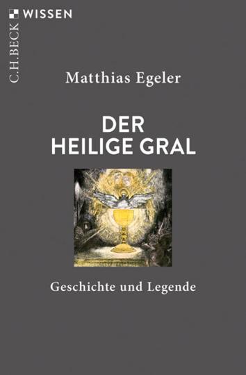 Der Heilige Gral. Geschichte und Legende.