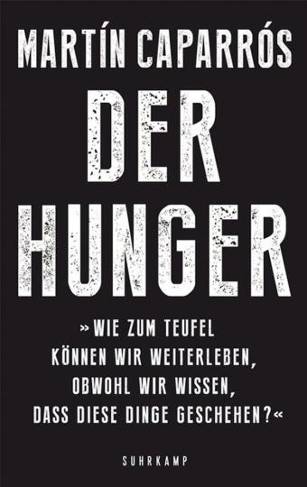 Der Hunger.