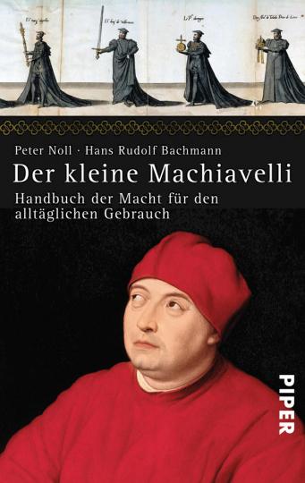 Der kleine Machiavelli. Handbuch der Macht für den alltäglichen Gebrauch.