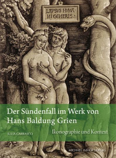 Der Sündenfall im Werk von Hans Baldung Grien. Ikonographie und Kontext.