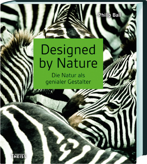 Designed by Nature. Die Natur als genialer Gestalter.