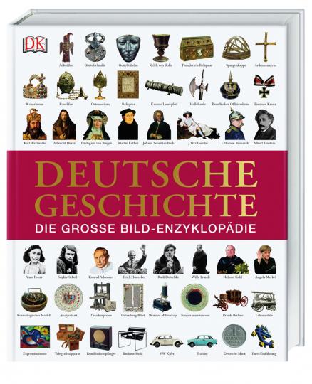 Deutsche Geschichte. Die große Bild-Enzyklopädie.