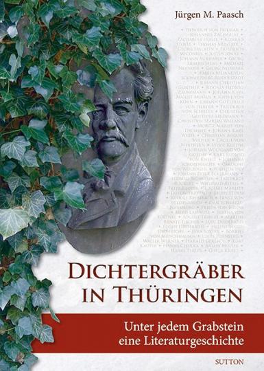 Dichtergräber in Thüringen - Unter jedem Grabstein eine Literaturgeschichte