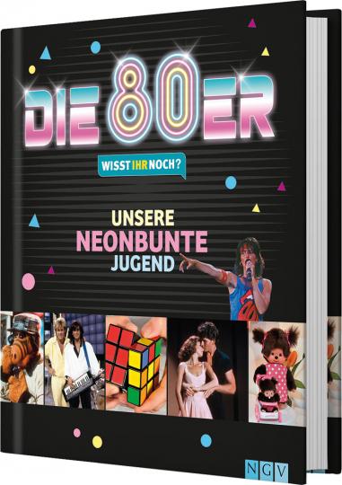 Die 80er! Wisst ihr noch? Unsere neonbunte Jugend.
