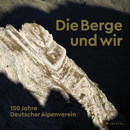 Die Berge und wir. 150 Jahre Deutscher Alpenverein.