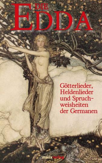 Die Edda - Götterlieder, Heldenlieder und Spruchweisheiten der Germanen