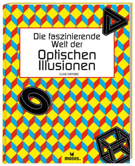 Die faszinierende Welt der optischen Illusionen.