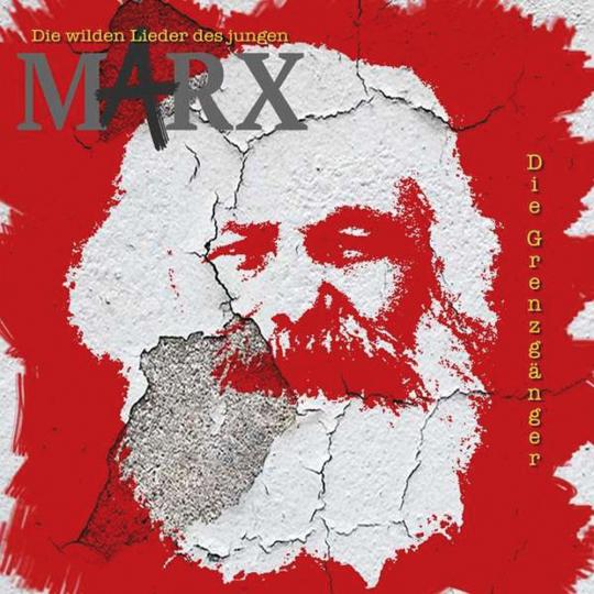 Die Grenzgänger. Die wilden Lieder des jungen Marx. CD.