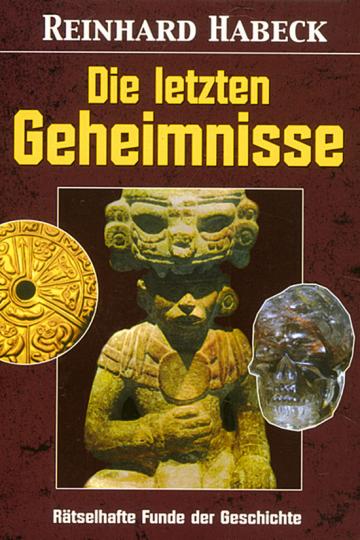 Die letzten Geheimnisse - Rätselhafte Funde der Geschichte