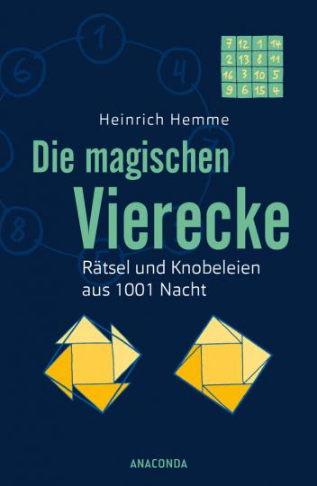 Die magischen Vierecke. Rätsel und Knobeleien aus 1001 Nacht.