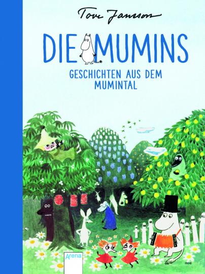 Die Mumins. Geschichten aus dem Mumintal.