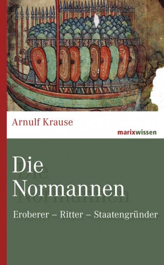 Die Normannen. Eroberer, Ritter, Staatengründer.