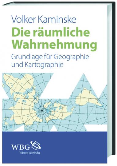 Die räumliche Wahrnehmung. Grundlagen für Geographie und Kartographie.