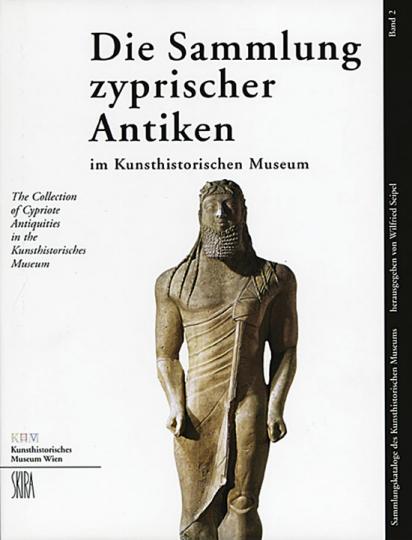 Die Sammlung zyprischer Antiken im Kunsthistorischen Museum Wien