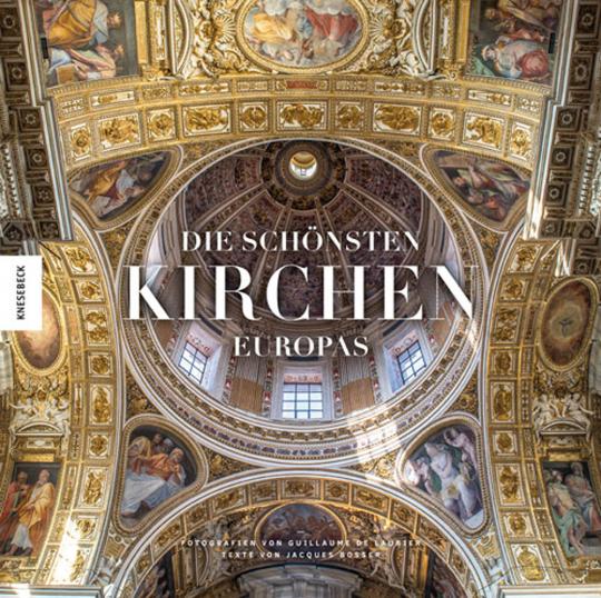 Die schönsten Kirchen Europas.