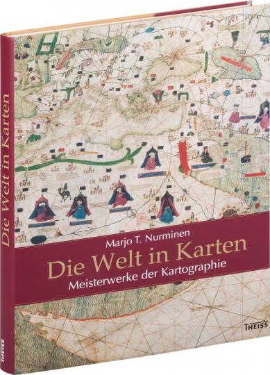 Die Welt in Karten. Meisterwerke der Kartographie.