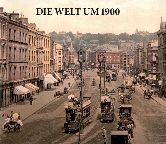 Die Welt um 1900.