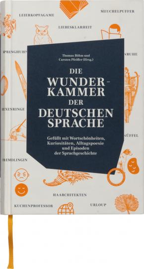 Die Wunderkammer der deutschen Sprache. Ein Füllhorn.
