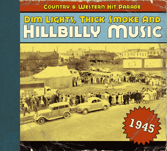 Dim Lights, Thick Smoke & Hillbilly Music 1945. CD.