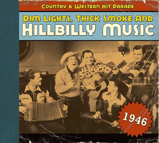 Dim Lights, Thick Smoke & Hillbilly Music 1946. CD.