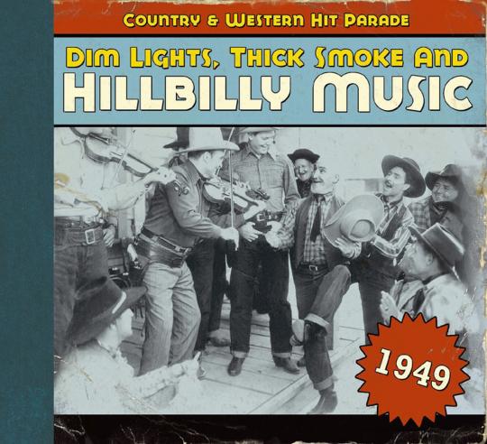 Dim Lights, Thick Smoke & Hillbilly Music 1949. CD.
