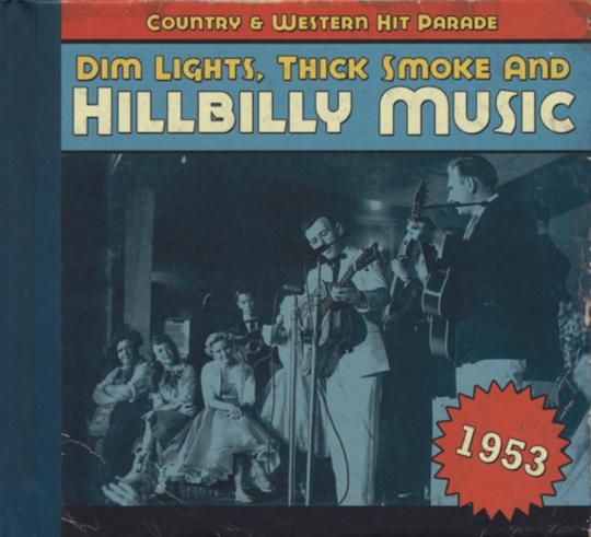Dim Lights, Thick Smoke & Hillbilly Music 1953. CD.