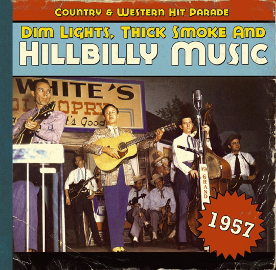Dim Lights, Thick Smoke & Hillbilly Music 1957. CD.