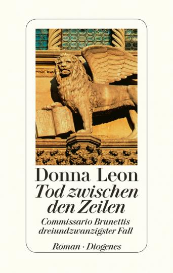 Donna Leon. Tod zwischen den Zeilen. Commissario Brunettis dreiundzwanzigster Fall.