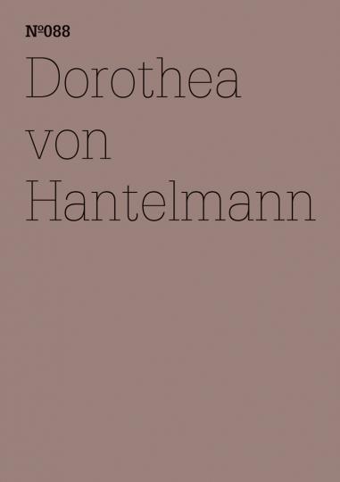 Dorothea von Hantelmann. Notizen zur Ausstellung. dOCUMENTA (13).