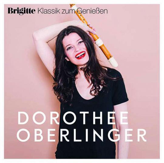 Dorothee Oberlinger. Brigitte Klassik zum Genießen. CD.
