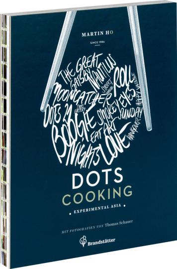 Dots Cooking. Experimental Asia. Experimentelle Küche aus Asien.